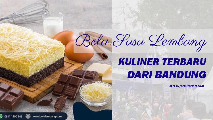 Bolu Susu Lembang, Kuliner Terbaru dari Bandung