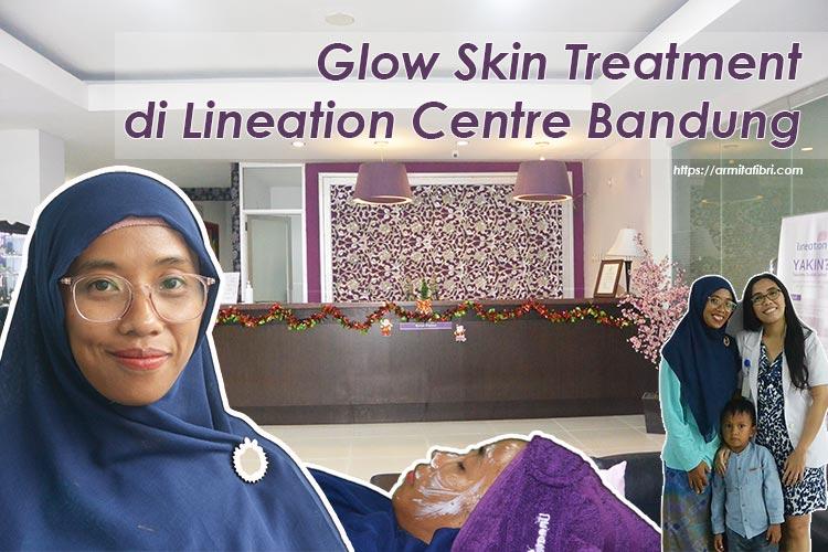 Glow Skin Treatment di Lineation Centre Bandung